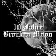 BROCKEN MOON - 10 JAHRE BROCKEN MOON (2CD)