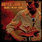 JANEY, BRYCE - BLUES IN MY SOUL