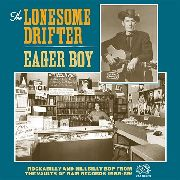 LONESOME DRIFTER - EAGER BOY