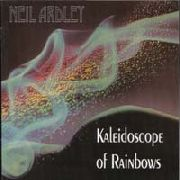 ARDLEY, NEIL - KALEIDOSCOPE OF RAINBOWS (UK)