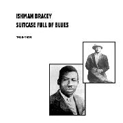 BRACEY, ISHMAN - SUITCASE FULL OF BLUES (2LP)