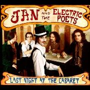 JAN & THE ELECTRIC POETS - LAST NIGHT AT THE CABARET