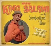 KING SALAMI & THE CUMBERLAND THREE - 14 BLAZIN' BANGERS!