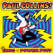 COLLINS, PAUL - KING OF POWER POP