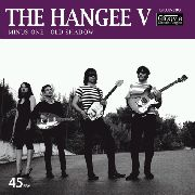 HANGEE V - MINUS ONE/OLD SHADOW