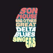 HOUSE, SON - AND THE OTHER GREAT DELTA BLUES...