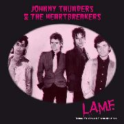 THUNDERS, JOHNNY -& THE HEARTBREAKERS- - L.A.M.F. - DEMOS, OUTTAKES AND...