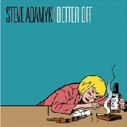 ADAMYK, STEVE - BETTER OFF