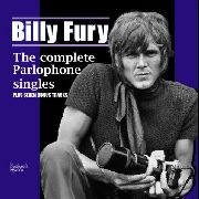 FURY, BILLY - THE COMPLETE PARLOPHONE SINGLES