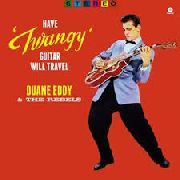 "EDDY, DUANE - HAVE ""TWANGY"" GUITAR WILL TRAVEL"