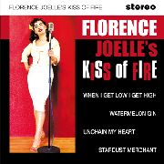 JOELLE, FLORENCE -'S KISS OF FIRE- - WHEN I GET LOW I GET HIGH