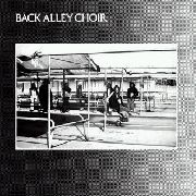 BACK ALLEY CHOIR - BACK ALLEY CHOIR