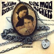 KUHN BROTHERS & THE MAD ROCKERS - KUHN BROTHERS & THE MAD ROCKERS