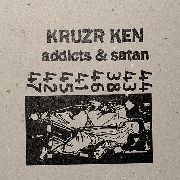 KRUZR KEN - ADDICTS & SATAN
