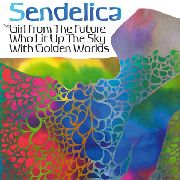 SENDELICA - THE GIRL FROM THE FUTURE WHO LIT...