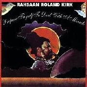 KIRK, RAHSAAN ROLAND - PREPARE THYSELF TO DEAL WITH A MIRACLE