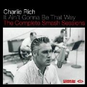 RICH, CHARLIE - IT AIN'T GONNA BE THAT WAY