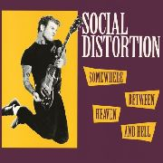 SOCIAL DISTORTION - SOMEWHERE BETWEEN HEAVEN & HELL (NL