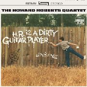 ROBERTS, HOWARD - H.R. IS A DIRTY GUITAR PLAYER