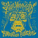 STEEL MAMMOTH - RADIATION FUNERAL