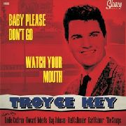 KEY, TROYCE - BABY, PLEASE DON'T GO