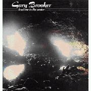 BROOKER, GARY - LEAD ME TO THE WATER
