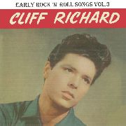 RICHARD, CLIFF - EARLY ROCK'N'ROLL SONGS, VOL. 3