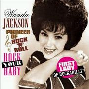 JACKSON, WANDA - ROCK YOUR BABY