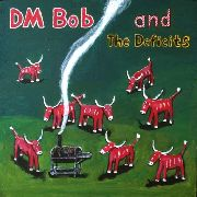 DM BOB & THE DEFICITS - THEY CALLED US COUNTRY