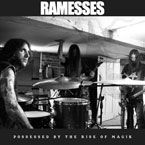 RAMESSES - POSSESSED BY THE RISE OF MAGIK