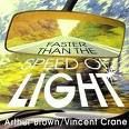 BROWN, ARTHUR -& VINCENT CRANE- - FASTER THEN THE SPEED OF LIGHT