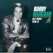 MARCHAN, BOBBY - GET DOWN WITH IT(SOUL SIDES '63-'67
