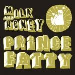 PRINCE FATTY FT. HOLLIE COOK - MILK AND HONEY