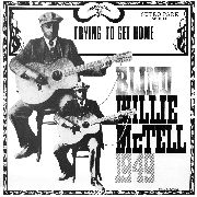 MCTELL, BLIND WILLIE - TRYING TO GET HOME (BLACK)
