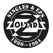 "ZOUNDS - SINGLES & EPS 1980-1984 (5X7"")"