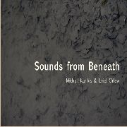 KARIKIS, MIKHAIL -& URIEL ORLOW- - SOUNDS FROM BENEATH (+DVD)