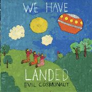 EVIL COSMONAUT - WE HAVE LANDED