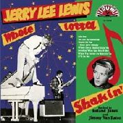 LEWIS, JERRY LEE - WHOLE LOTTA SHAKIN'