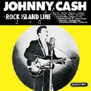 CASH, JOHNNY - ROCK ISLAND LINE