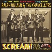 NIELSEN, RALPH -& THE CHANCELLORS- - SCREAM!