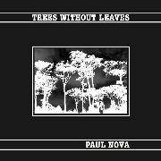 NOVA, PAUL - TREES WITHOUT LEAVES (EXT.) (2LP)
