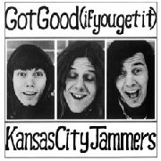 KANSAS CITY JAMMERS - GOT GOOD (IF YOU GET IT) (2CD)