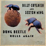 CHILDISH, BILLY -& SEXTON MING- - DUNG BEETLE ROLLS AGAIN