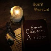 SPIRIT DESCENT - SEVEN CHAPTERS IN A MINOR