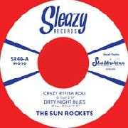 SUN ROCKETS - CRAZY RHYTHM ROLL/DIRTY NIGHT BLUES
