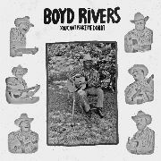RIVERS, BOYD - YOU CAN'T MAKE ME DOUBT