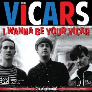 VICARS, THEE - I WANNA BE YOUR VICAR