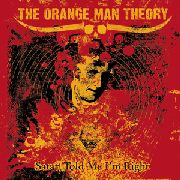ORANGE MAN THEORY - SATAN TOLD ME I'M RIGHT