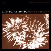 MOVIE STAR JUNKIES - SON OF THE DUST (+CD)