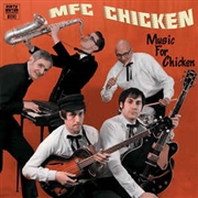 MFC CHICKEN - MUSIC FOR CHICKEN